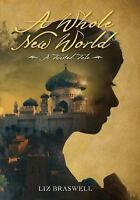 A Whole New World: A Twisted Tale by Braswell, Liz