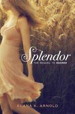Splendor by Elana Arnold New HC Teen Romance (A9)