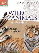 Wild Animals in Acrylics (Ready To Paint) by Angela Gaughan