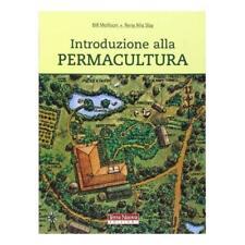 9788888819082 Introduzione alla permacultura - di Bill Mollison (Autore), Reny M