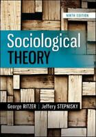 Sociological Theory, 9th Edition by George Ritzer (Author),  Stepnisky Ph.D., Je