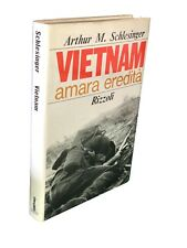 Arthur M. Schlesinger - VIETNAM AMARA EREDITÀ - 1967, Rizzoli