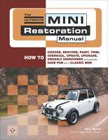 The Ultimate Mini Restoration Manual How To Choose, Restore, Paint Trim Overhaul