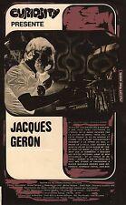 JACQUES GERON PORTRAIT FILM ORIGINAL ARTICLE PUBLIE DANS CURIOSITY MAGAZINE