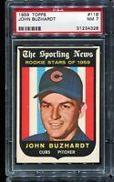 1959 Topps Baseball #118 JOHN BUZHARDT Chicago Cubs RC ROOKIE PSA 7 NM