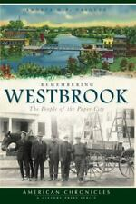 Remembering Westbrook : The People of the Paper City by Andrea Vasquez BRAND NEW