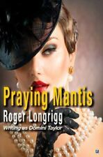 Praying Mantis: By Taylor, Dominick Longrigg, Roger