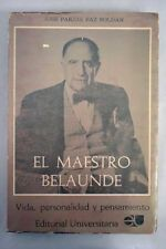 l Maestro Belaúnde. Vida, personalidad y pensamiento