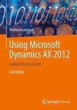 Using Microsoft Dynamics AX 2012: Updated for Version R2, Luszczak, Andreas, Goo