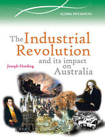 THE INDUSTRIAL REVOLUTION AND ITS IMPACT ON AUSTRALIA - BOOK  9780864271327