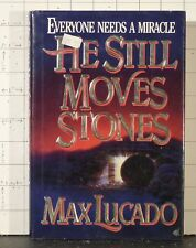 He Still Moves Stones   by Max Lucado   (1993, Hardcover)  1975