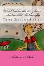 Grandma's Stories Ser.: The Clouds- the Dirty Boy-The Bee and the Butterfly :...