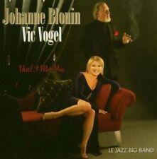 Until I Met You by Vic Vogel/Johanne Blouin (CD, Aug-2004, Justin Time)