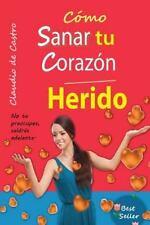 Libros de Sanación Interior: Cómo Sanar Tu Corazón Herido : Y Encontrar la...