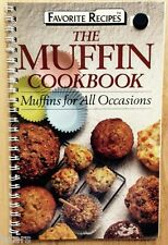 THE MUFFIN COOKBOOK, MUFFINS FOR ALL OCCASIONS, OVER 100 RECIPES !