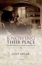 Knowing Their Place: Domestic Service in Twentieth Century Britain: By Delap,...