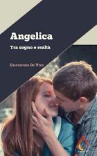Auto Da Fé: Angelica : Tra Sogno e Realtà by Cristoforo De Vivo (2016,...