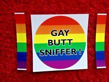 GAY BUTT SNIFFER       PRANK BUMPER STICKER Rainbow Lesbian Pride 3  inch circle