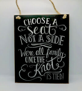 Wedding  CHOOSE A SEAT Not a Side Print, Rustic Look 8x10 Wood Plaque Sign