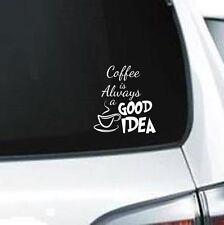 B173 Coffee Is Always A Good Idea vinyl decal for car truck