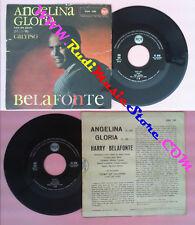 LP 45 7'' HARRY BELAFONTE Angelina Gloria italy RCA 45N 1191 no cd mc vhs