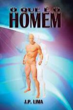 O Que é o Homem by J. Lima (2014, Paperback)