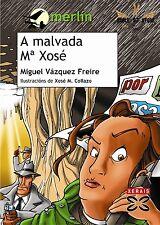 LIBRO A MALVADA MARÍA XOSÉ, MIGUEL VÁZQUEZ FREIRE, GALLEGO, DESDE ESPAÑA