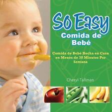 So Easy Comida de Bebe: Comida de Bebe Hecha en Casa en Menos de 30-ExLibrary