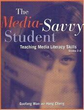 The Media-Savvy Student: Teaching Media Literacy Skills, Grades 2-6-ExLibrary