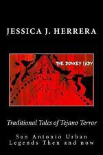 Traditional Tales of Tejano Terror : San Antonio Urban Legends Then and Now...