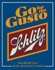 Schlitz Beer Go For The Gusto Milwaukee Tin Metal Bar Sign Made In The USA