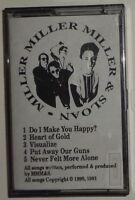 Miller Miller Miller & Sloan - Rare Demo Cassette 1991 - Do I Make You Happy? ..