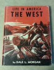 Life in America The West by Dale L Morgan 1958 Hard Back Book