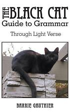 The Black Cat Guide to Grammar Through Light Verse (Paperback or Softback)