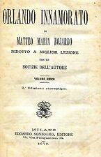 Matteo Maria Bojardo = ORLANDO INNAMORATO RIDOTTO A MIGLIOR LEZIONE  Ed. 1878