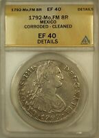 1792-Mo FM Mexico 8R Reales Silver Coin ANACS EF-40 Details Cleaned Corroded