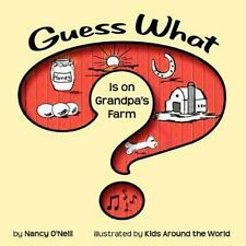 Guess What Is on Grandpa's Farm? by Nancy O'Neill (2012, Paperback)