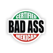 Certified Bad Ass Mexican Hard Hat Decal Helmet Sticker Labels Mexico Hispanic