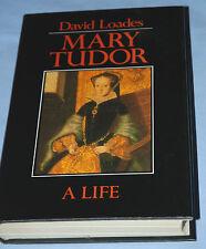 MARY TUDOR - A LIFE David Loades 1989 1st edition Basil Blackwell h/b +jacket