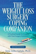 Weight Loss Surgery Coping Companion : A Practical Guide for Coping with Post...