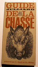 CHASSE/GUIDE DE LA../J.M.SOYEZ/ED JULLIARD/1965/PRESENTE PAR GAULT ET MILLAU