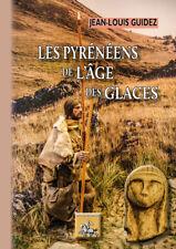 Les Pyrénéens de l'Âge des Glaces • Jean-Louis Guidez