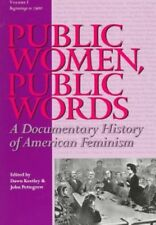 Very Good, Public Women, Public Words: A Documentary History of American Feminis