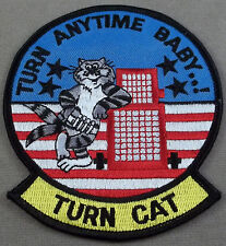 US Navy Tomcat Patch / Turn Cat / Turn Anytime Baby...!