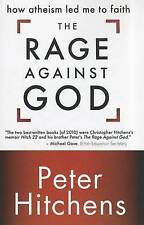 NEW The Rage Against God: How Atheism Led Me to Faith by Peter Hitchens
