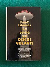 LA VERITÀ SUI DISCHI VOLANTI - Frank Edwards - Longanesi - 1969