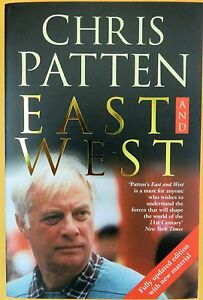 East and West by Chris Patten 1999 Pan Books. Paperback