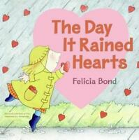 Day It Rained Hearts by Bond, Felicia