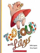TOO LOUD LILY Children's Reading Picture Story Book by Sofie Laguna Softcover