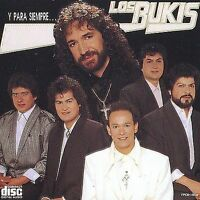 Los Bukis : Y Para Siempre CD